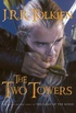 Two Towers: Being the second part of The Lord of the Rings