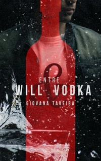 Entre Will & Vodka