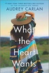 What the Heart Wants: A Novel (The Wish Series Book 1) (English Edition)