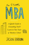 The Visual MBA: A Quick Guide to Everything You