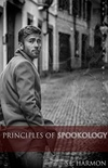 Principles of Spookology (The Spectral Files #2)