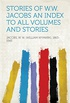 Stories of W.W. Jacobs An Index to all Volumes and Stories (English Edition)