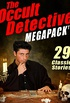 The Occult Detective Megapack: 29 Classic Stories (English Edition)