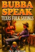 Bubba Speak: Texas Folk Sayings