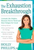 The Exhaustion Breakthrough: Unmask the Hidden Reasons You