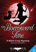 On Borrowed Time: A Witch Cozy Mystery