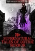 70+ SUPERNATURAL TALES OF GOTHIC HORROR: Uncle Silas, Carmilla, In a Glass Darkly, Madam Crowl