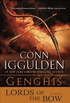 Genghis: Lords of the Bow: A Novel (Conqueror series Book 2) (English Edition)
