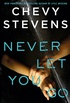 Never Let You Go: A heart-stopping psychological thriller you won