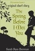 The Spring Before I Met You