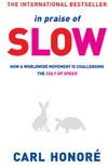 In Praise of Slow: How a Worldwide Movement is Challenging the Cult of Speed (English Edition)