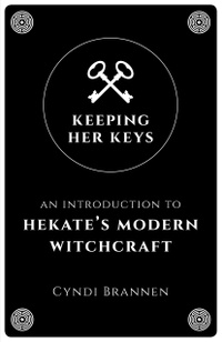 Keeping Her Keys: An Introduction To Hekate