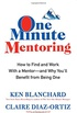 One Minute Mentoring: How to Find and Work With a Mentor--And Why You