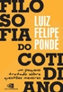Filosofia do Cotidiano