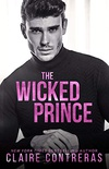 The Wicked Prince: A Fake Relationship Romance (English Edition)