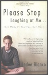 Please Stop Laughing At Me: One Woman