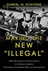 """Making the New """"Illegal"""""""