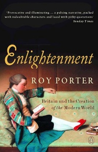Enlightenment: Britain and the Creation of the Modern World (Allen Lane History) (English Edition)