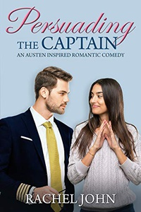 Persuading the Captain: An Austen Inspired Romantic Comedy (English Edition)