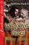 The Werewolf Love Slave and the Vampire Prince