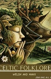 CELTIC FOLKLORE WELSH AND MANX