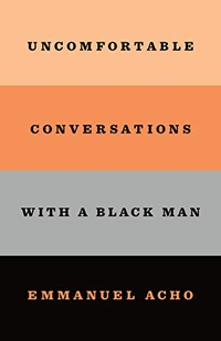 Uncomfortable Conversations with a Black Man (English Edition)