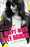I Slept with Joey Ramone: A Family Memoir