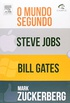 O Mundo Segundo Steve Jobs, Bill Gates e Mark Zuckerberg - Combo