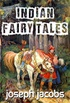 Indian Fairy Tales (Illustrated Edition) (English Edition)