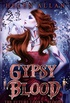 Gypsy Blood: The future looks... bloody (The Gypsy Blood Series Book 3) (English Edition)