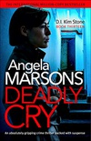 Deadly Cry: An absolutely gripping crime thriller packed with suspense (Detective Kim Stone Crime Thiller Book 13) (English Edition)