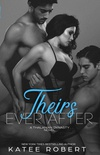 Theirs Ever After: (a Mmf Romance)
