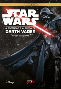 Star Wars - A Ascensão e A Queda de Darth Vader