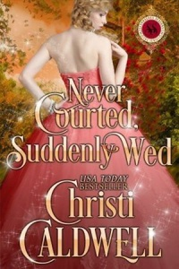 Never Courted, Suddenly Wed