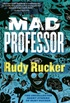 Mad Professor: The Uncollected Short Stories of Rudy Rucker (English Edition)