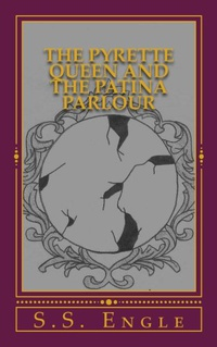 The Pyrette Queen and the Patina Parlour