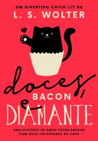 Doces, Bacon e Diamante