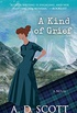 A Kind of Grief: A Novel (The Highland Gazette Mystery Series Book 6) (English Edition)