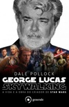George Lucas - Skywalking