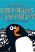 Cem Pinguins Ou Sem Pinguins