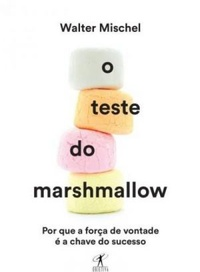 O Teste do Marshmallow
