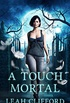 A Touch Mortal (The Siders Series Book 1) (English Edition)