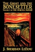 The Ghost and the Bonesetter by Joseph Sheridan Le Fanu, Fiction, Horror