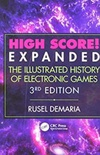 High Score! Expanded: The Illustrated History of Electronic Games