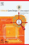 A ARTE DE GAME DESIGN: O LIVRO ORIGINAL