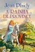 A Rainha de Provence (The Queen from Provence)