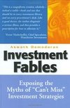 """Investment Fables: Exposing the Myths of """"Can"""