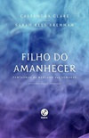 Filho do Amanhecer (Son of the Dawn)