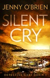 Silent Cry: An absolutely addictive crime thriller with a shocking twist for fans of Angela Marsons and LJ Ross (Detective Gaby Darin, Book 1) (English Edition)