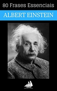 80 Frases Essenciais de Albert Einstein